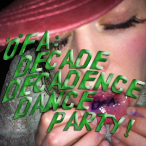 DECADE DECADENCE DANCE PARTY