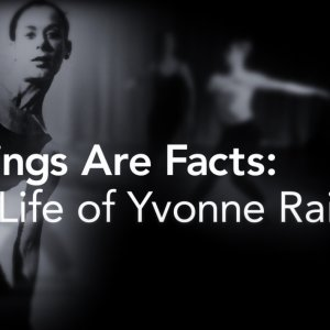 Feelings are facts: the life of Yvonne Rainer