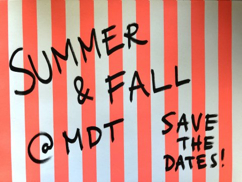 SUMMER AND FALL AT MDT – SAVE THE DATES